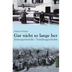 Bücher: Gar nicht so lange her  von Hildegard Pflügler
