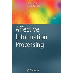 Affective Information Processing by Jianhua Tao, 9781849967778.