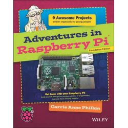 Adventures in Raspberry Pi by Carrie Anne Philbin, 9781118997536.