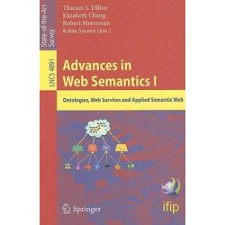 Advances in Web Semantics: Pt. 1, Ontologies, Web Services and Applied Semantic Web by Tharam S. Dillon, 9783540897835.
