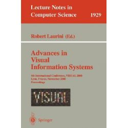 Advances in Visual Information Systems, 4th International Conference, Visual 2000, Lyon, France, November 2-4, 2000 Proceedings by Robert Laurini, 9783540411772.