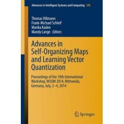 Advances in Self-Organizing Maps and Learning Vector Quantization, Proceedings of the 10th International Workshop, WSOM 2014, Mittweida, Germany, July, 2-4, 2014 by Thomas Villmann, 978331