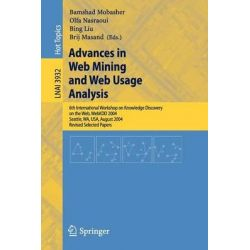 Advances in Web Mining and Web Usage Analysis, 6th International Workshop on Knowledge Discovery on the Web, Webkdd 2004