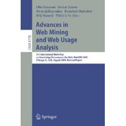 Advances in Web Mining and Web Usage Analysis, 7th International Workshop on Knowledge Discovery on the Web, Webkdd 2005