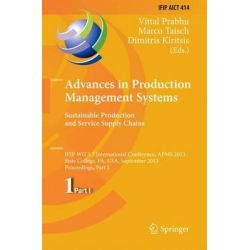 Advances in Production Management Systems. Sustainable Production and Service Supply Chains: Part I, IFIP WG 5.7 Interna