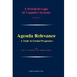 Agenda Relevance, Agenda Relevance - A Study in Formal Pragmatics by Dov M. Gabbay, 9780444513854.