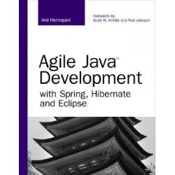 Agile Java Development with Spring, Hibernate and Eclipse by Anil Hemrajani, 9780672328961.
