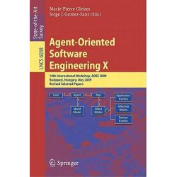 Agent-oriented Software Engineering: Bk. 10, 10th International Workshop, AOSE 2009, Budapest, Hungary, May 11-12, 2009, Revised Selected Papers by Marie-Pierre Gleizes, 9783642192074.