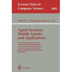 Agent Systems, Mobile Agents, and Applications, Second International Symposium on Agent Systems and Applications and Fou