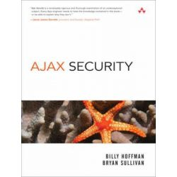 Ajax Security by Billy Hoffman, 9780321491930.