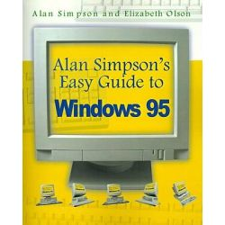 Alan Simpson's Easy Guide to Windows 95 by Alan Simpson, 9781583480007.