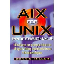 AIXsms for Unix Professionals by Bonnie L. Miller, 9780137572465.