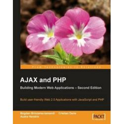 AJAX and PHP, Building Modern Web Applications by Bogdan Brinzarea-Iamandi, 9781847197726.