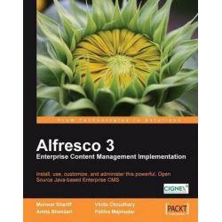 Alfresco 3 Enterprise Content Management Implementation by Munwar Shariff, 9781847197368.