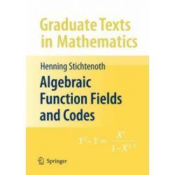 Algebraic Function Fields and Codes, Graduate Texts in Mathematics by Henning Stichtenoth, 9783540768777.