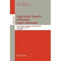 Algorithmic Aspects of Wireless Sensor Networks, First International Workshop, ALGOSENSORS 2004, Turku, Finland, July 16 2004, Proceedings by Sotiris Nikoletseas, 9783540224761.