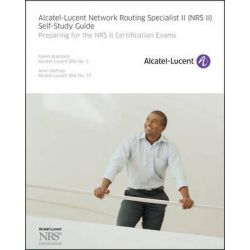 Alcatel-Lucent Network Routing Specialist II (NRS II) Self-Study Guide, Preparing for the NRS II Certification Exams by Glenn Warnock, 9780470947722.
