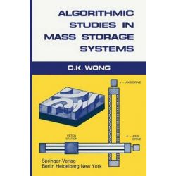 Algorithmic Studies in Mass Storage Systems by C.K. Wong, 9783642693540.