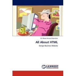 All about HTML by M. Moses Antony Rajendran, 9783847370819.
