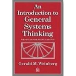 An Introduction to General Systems Thinking, Gerald M. Weinberg by Gerald M. Weinberg, 9780932633491.