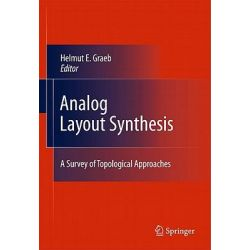 Analog Layout Synthesis, A Survey of Topological Approaches by Helmut E. Graeb, 9781441969316.