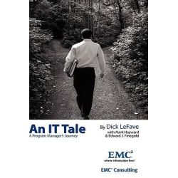 An It Tale, A Program Manager's Journey by Consulting Emc Consulting, 9781608443598.