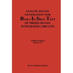 Analog Signal Generation for Built-in-Self-Test of Mixed-Signal Integrated Circuits, Kluwer International Series in Engineering & Computer Science by Gordon W. Roberts, 9780792395645.
