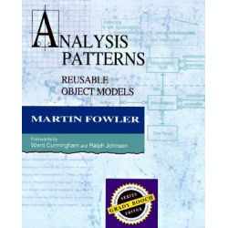 Analysis Patterns Reusable Object Models, Reusable Object Models by Martin Fowler, 9780201895421.