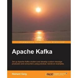 Apache Kafka by Nishant Garg, 9781782167938.