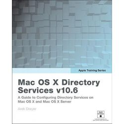 Apple Training Series: Mac OS X Directory Services v10.6, A Guide to Configuring Directory Services on Mac OS X and Mac OS X Server by Arek Dreyer, 9780321635327.