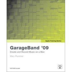 Apple Training Series, GarageBand 09 by Mary Plummer, 9780321648525.
