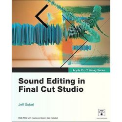 Apple Pro Training Series, Sound Editing in Final Cut Studio by Jeff Sobel, 9780321647481.