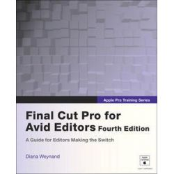 Apple Pro Training Series, Final Cut Pro for Avid Editors by Diana Weynand, 9780321741929.
