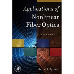 Applications of Nonlinear Fiber Optics by Govind Agrawal, 9780123743022.