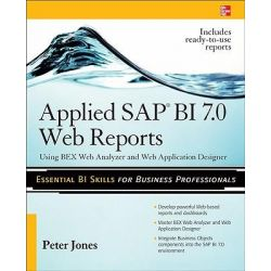 Applied SAP BI 7.0 Web Reports, Using BEx Web Analyzer and Web Application Designer by Peter Jones, 9780071640268.