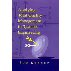 Applying Total Quality Management to Systems Engineering by Joseph Kasser, 9780890067673.