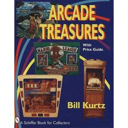 Arcade Treasures, With Price Guide by Bill Kurtz, 9780887406195.