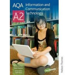 AQA Information and Communication Technology A2, Student's Book by Paul Morgan, 9780748799084.
