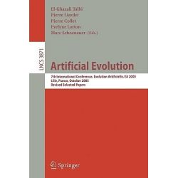 Artificial Evolution, 7th International Conference, Evolution Artificielle, EA 2005, Revised Selected Papers by El-Ghazali Talbi, 9783540335894.