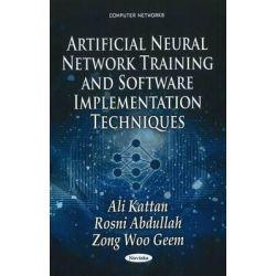 Artificial Neural Network Training & Software Implementation Techniques by Ali Kattan, 9781611229905.