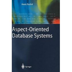 Aspect-Oriented Database Systems by Awais Rashid, 9783540009481.