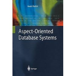 Aspect-Oriented Database Systems by Awais Rashid, 9783642056697.