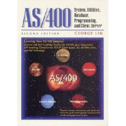 AS/400, System, Utilities, Database, Programming and Client/Server by George Lin, 9780130830678.