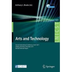 Arts and Technology, Second International Conference, Artsit 2011, Esbjerg, Denmark, December 10-11, 2011, Revised Selected Papers by Anthony L. Brooks, 9783642333286.