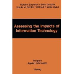 Assessing the Impacts of Information Technology, Hope to Escape the Negative Effects of an Information Society by Research by Norbert Szyperski, 9783528035914.
