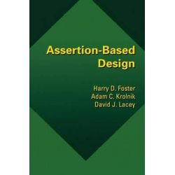 Assertion-Based Design by Harry D. Foster, 9781461348481.