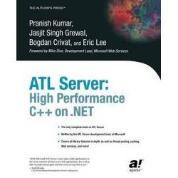 ATL Server, High Performance C++ on .Net by Pranish Kumar, 9781590591284.