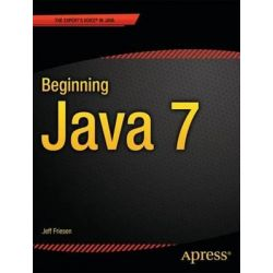 Beginning Java 7, APRESS by Jeff Friesen, 9781430239093.