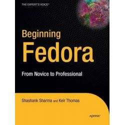 Beginning Fedora, From Novice to Professional by Keir Thomas, 9781590598559.