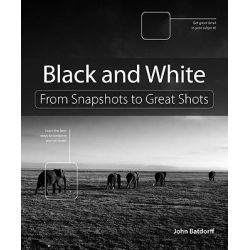 Black and White, From Snapshots to Great Shots by John Batdorff, 9780321774576.